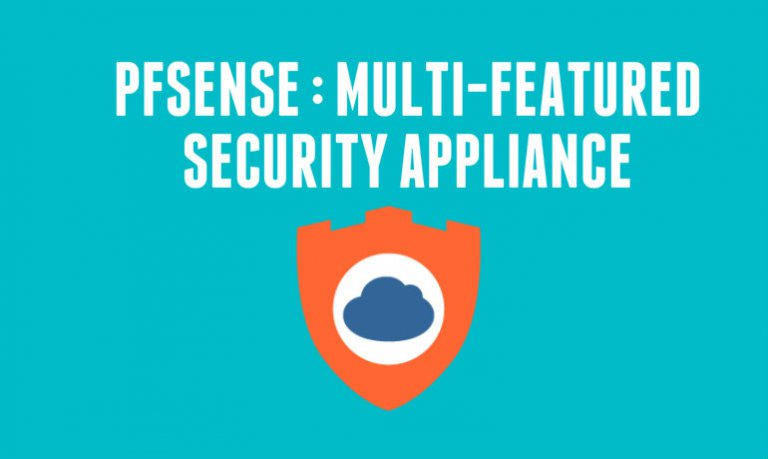 PFsense Multi Featured Security Appliance : An Introduction